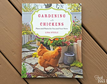 GARDENING WITH CHICKENS: Plans and Plants for you and your Hens - Chicken Keeping Book Signed by the Author