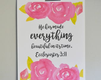 "Ecclesiastes 3:11 Bible verse printable ""He has made everything beautiful in its time""."
