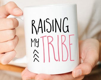 Raising my tribe, Mothers day gift, Mom mug, Gift mom, Gift for mom, Mothers Day, Raising Arrows, Mom gifts, Raising tiny humans, New Mom