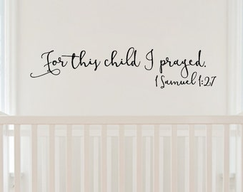 For This Child I Prayed. 1 Samuel 1:27   Custom Bible Verse Vinyl Wall Decal