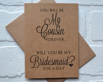 You will be my COUSIN FOREVER bridesmaidCard bridal card bridesmaid card will you be my bridesmaid card cousin bridal card best friend card