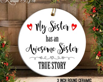 Sister Ornament, Personalized Sister Ornament, My sister has an awesome siter, Funny Christmas Ornament, Sister Quote, Gift for Sister OPH44