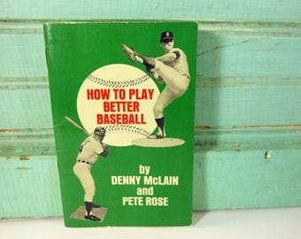 Vintage 1969 How to Play Better Baseball Book, Pete Rose and Denny McLain