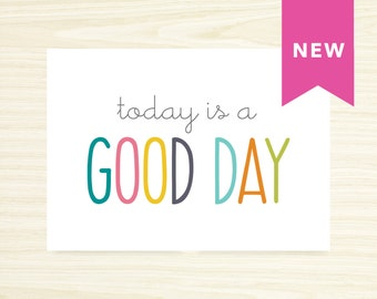 Wall Print - Today is a Good Day (5x7)