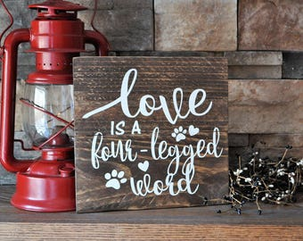 Love Is A Four-Legged Word Reclaimed Wood Sign