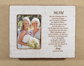 Wedding Gift Mom Bride Gift to Mom Bride Wedding Gift   After The Wedding Poem Personalized Wedding Picture Frame Mother Bride Wedding 8x10