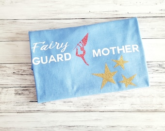 Color Guard Mom Shirt - Fairy Guardmother Tshirt - Marching Band Top - Colorguard Mother Shirt - High School College Support - School Spirit