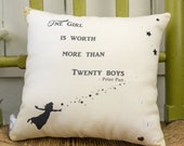 Peter Pan One Girl is worth more than 20 boys Pillow gift for girls