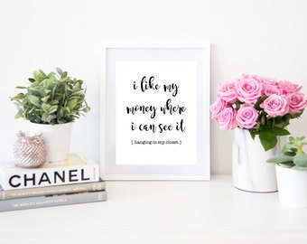 I Like My Money Where I Can See It Hanging in My Closet Digital Quote Art Fashion Instant Download Print