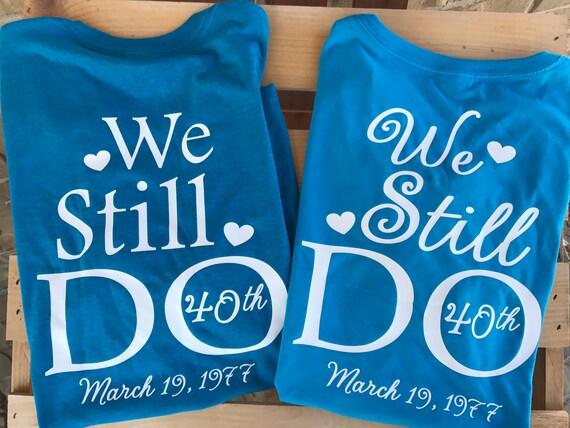 We Still Do Bundle Shirts Monogram Tshirt Wedding Tshirt