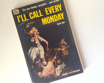 Vintage 1950s Pulp Fiction Paperback Book I'll Call Every Monday by Orrie Hitt