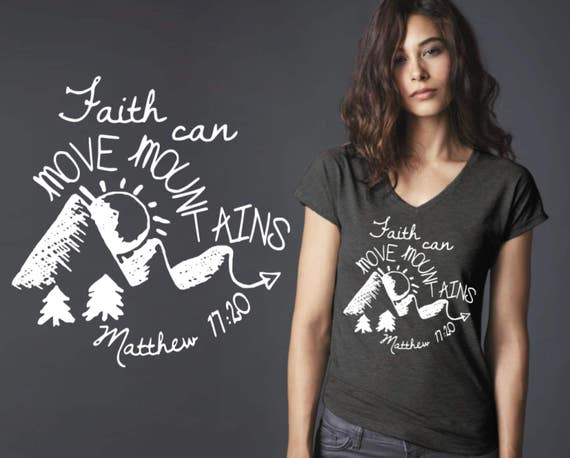 Faith Can Move Mountains | Matthew 17:20 | Christian T-Shirts | Christian Shirts | Christian Gifts | Inspirational T-shirt | Korena Loves