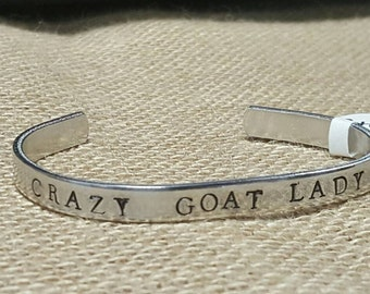 Crazy Goat Lady aluminum cuff, stock show mom, livestock, 4H, FFA, gifts under 15