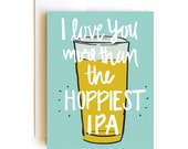 I Love You More Than the Hoppiest IPA Card - Valentine Card - Beer Card - Confetti Card - Hand drawn card