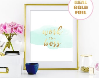WATERCOLOUR Gold Foil Print - Work like a Boss Quote - in Real Metallic Gold Foil - Available in many foil colors