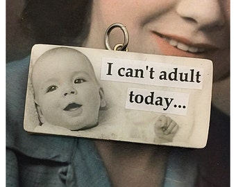 Vintage Upcycled Domino Photobomb Jewelry Pendant Charm - I Can't Adult Today...