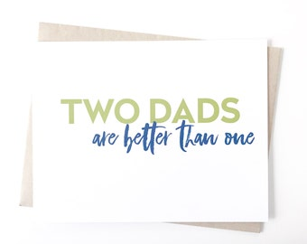 Fathers Day Card. Gay Dad cards. Two Dads card. Funny Fathers Day Card. Gay Dads Card.  Gay Fathers Day Card. Gay Dad Card.