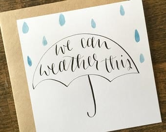 We Can Weather This card | Handmade card | Encouragement | Sympathy card | Ready to ship