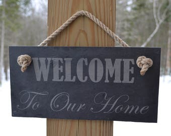 Welcome Sign - Slate Front Door Hanging -  Welcome to Our Home