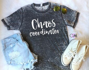 Chaos Coordinator Shirt, Chaos Shirt, Mom Shirt, Mama Shirt, Mom of Boys, Mom of Girls Shirt, Momlife Shirt