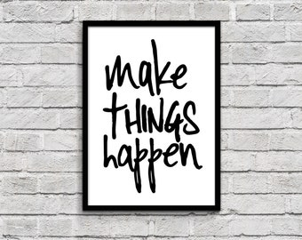 make THINGS happen - 8.5 x 11 already framed quote lyric art, wall art, print dorm room decor