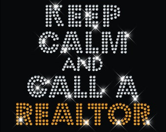 Ships in 1 DAY! Keep calm and call a realtor rhinestone,Realtor glitter iron on, Real estate rhinestone, Sell homes realtor iron on