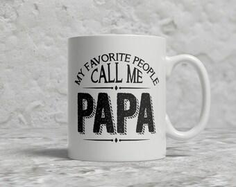 Papa Mug, My Favorite People Call Me Papa