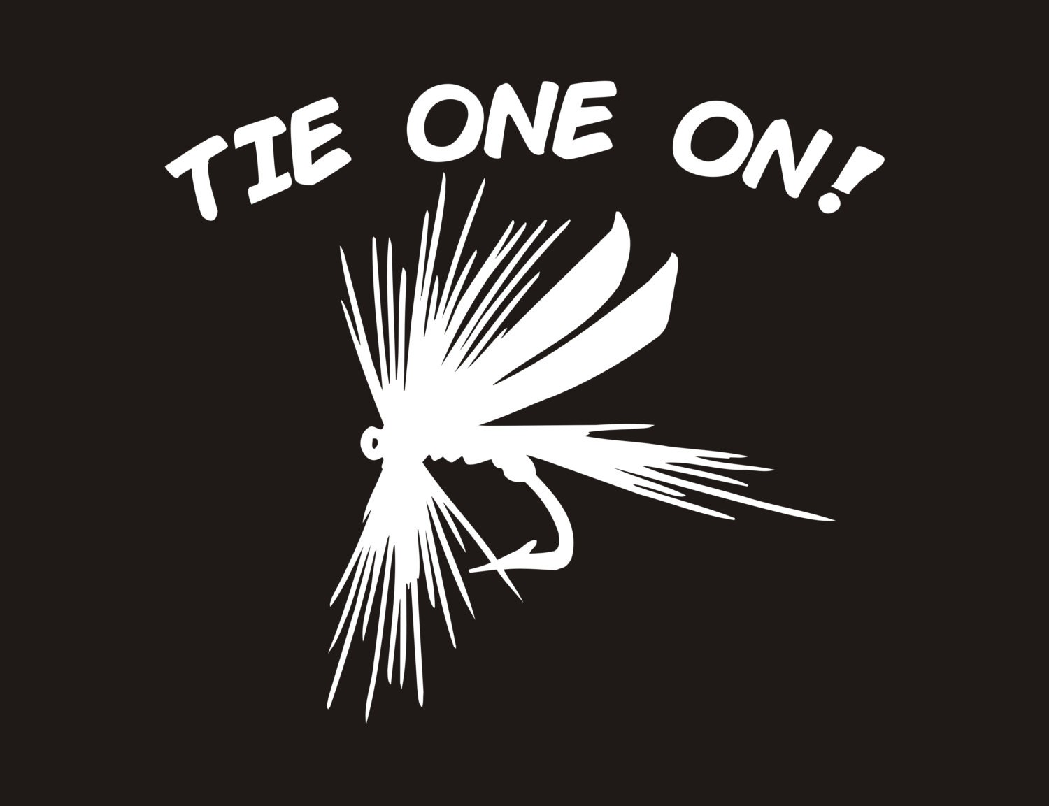 tie one on fly fishing decal fly fishing decal fly
