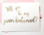 Will you be my Junior Bridesmaid Gold Foil Card - Bridal Party - Jr Bridesmaid Card - Hand Foiled DM565