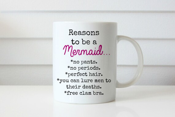 mermaid mug reasons to be a mermaid i wish i was a mermaid reasons to be a mermaid gift idea mermaid gift coffee mug mermaid coffee mug
