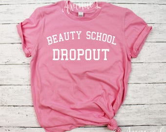 Beauty School Dropout - White Letters - Grease - Inspired Shirt - Pink Ladies