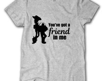 You've got a friend in me shirt, Toy Story movie shirt, Disney Pixar shirt, Disney world Shirt, Best friends shirt