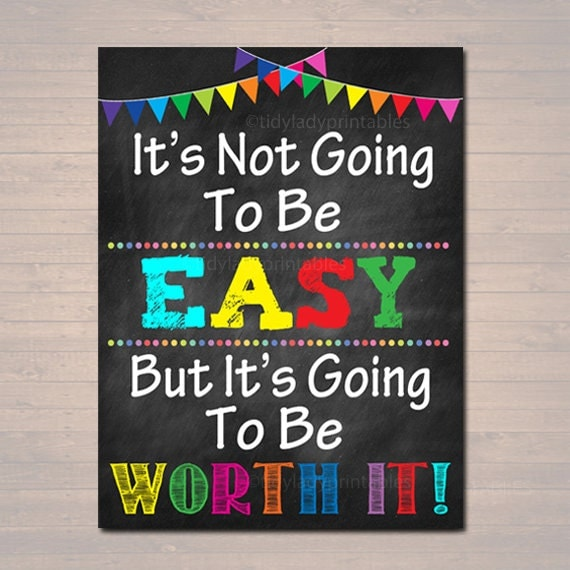 PRINTABLE It's Not Going To Be Easy But Worth It Poster