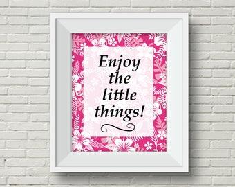 Enjoy the Little Things,Inspirational Wall Art,Inspirational Printable,Hibiscus Wall Art,Floral Wall Art,Home Decor, Printable Wall Art