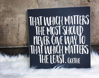 That Which Matters the Most - Frameless sign