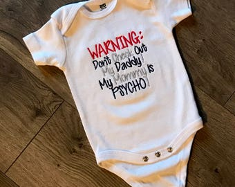 Warning don't check out my daddy my mommy is psycho, baby onesie, funny gift