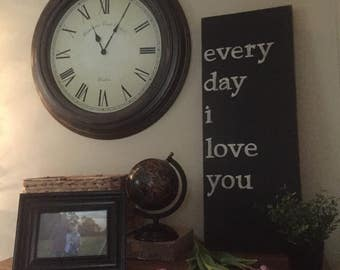 every day i love you Wall Decor