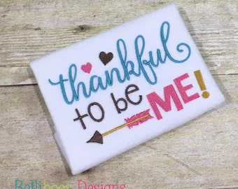 Thanksgiving Embroidery Design - Fall Embroidery Design - Fall Embroidery Design - Thanksgiving Embroidery Saying - Thankful to be Me