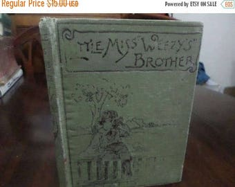 Save 25% Now Vintage 1893 Hardcover Book Little Miss Weezy's Brother Excellent Well Preserved Condition