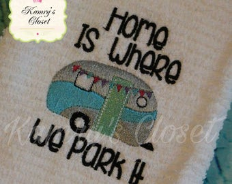 Home Is Where We Park It - Camper - Camping  -  Towel Design  - 2 Sizes Included - Embroidery Design -   DIGITAL Embroidery DESIGN
