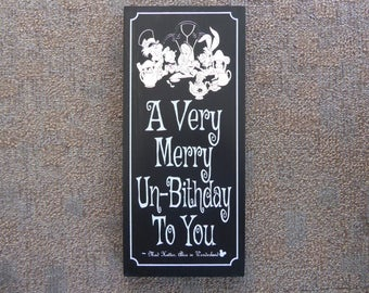 Disney, Disney inspired sign, Alice in Wonderland quote, Handcrafted sign, Unbirthday sign