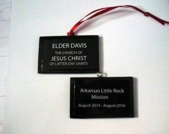CUSTOM MADE  LDS Missionary Christmas ornament with Mission badge on the front and the Mission name on the back.