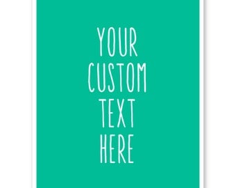 Custom Poster Quote, Custom Print, Custom Home Decor, Custom Christmas Gift, Custom Quote Design, Custom Typography