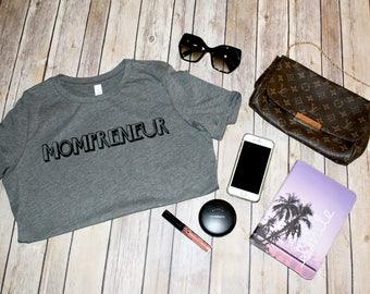 MOMPRENEUR T-Shirt