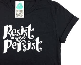 Resist & Persist Shirt