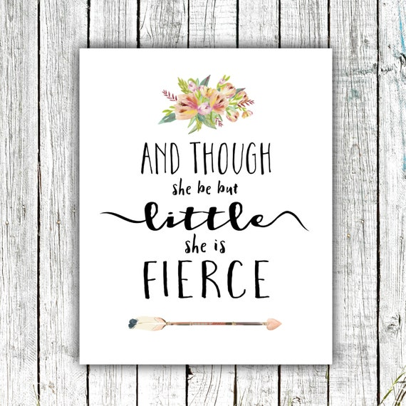 Nursery Wall Art, And Though she be but Little she is Fierce, Baby Girl, Digital Download Size 8x10 #581
