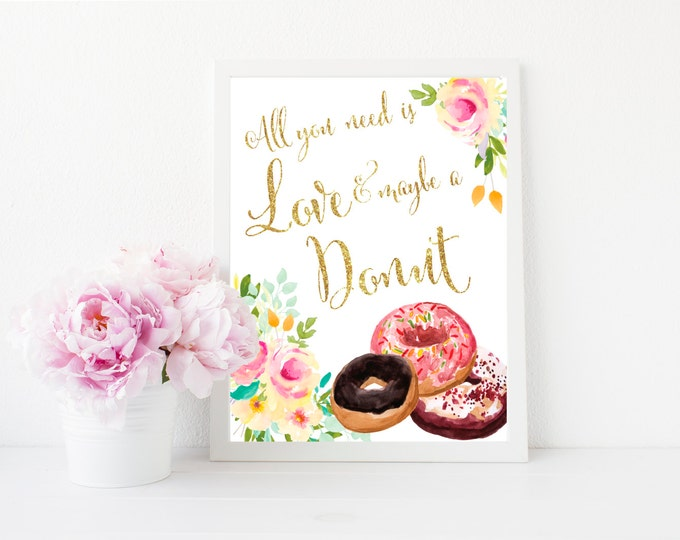 """Donut Sign 8x10""""  // All you need is Love and a Donut // Gold Glitter // Mint // Yellow //  Floral // Made to Match our MALIBU COLLECTION"""