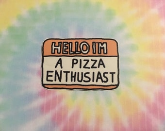 Hello I'm A Pizza Enthusiast Sticker
