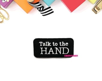 Talk To The Hand Black Patch New Sew / Iron On Patch Embroidered Applique Size 8.5cm.x4.1cm.