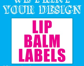 Your Custom Lip Balm Labels - Stickers